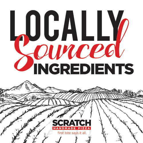 Locally Sourced Ingredients Only at Scratch Pizza