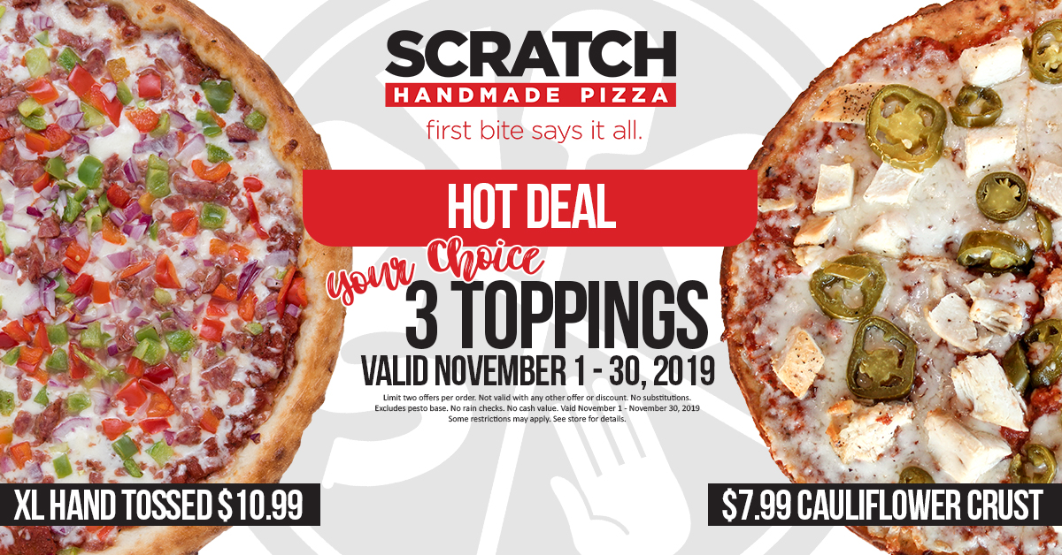 Scratch Pizza November Month Long Deal - 3 Toppings $10.99 Hand Tossed
