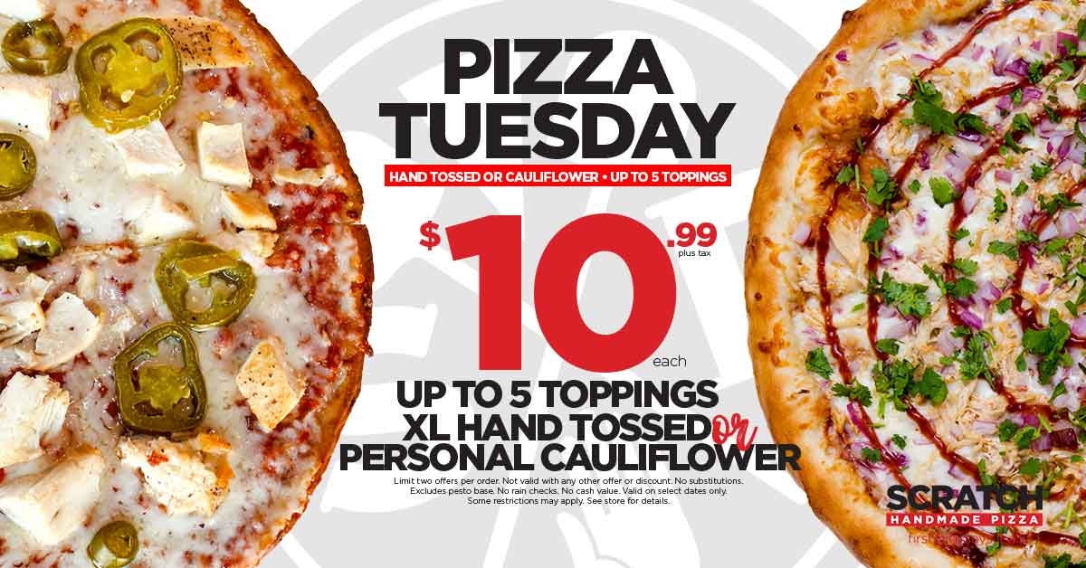 Scratch Pizza Tuesday for $10.99